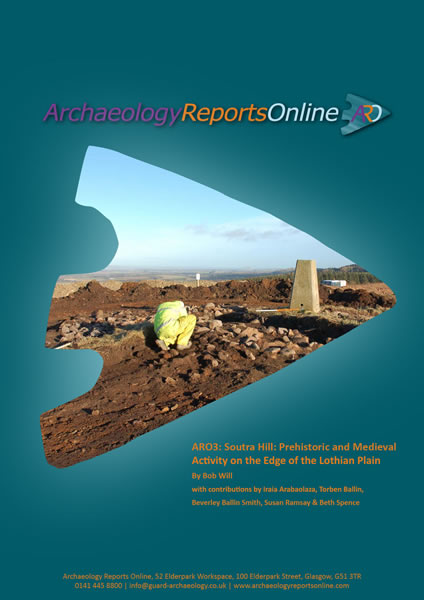 ARO3: Soutra Hill: Prehistoric and Medieval Activity on the Edge of the Lothian Plain