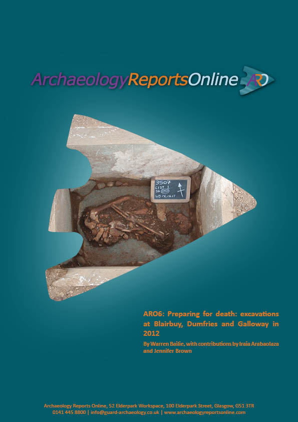 ARO6: Preparing for death: excavations at Blairbuy, Dumfries and Galloway in 2012